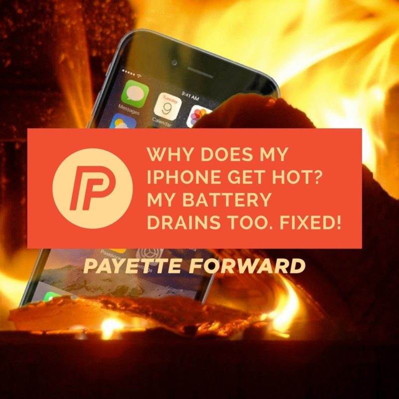 How To Backup Photos From Iphone To Icloud >> Why Does My iPhone Get Hot? My Battery Drains Too! The Fix.