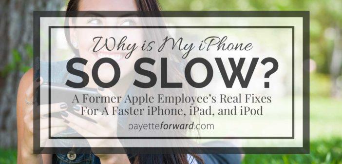 Why Is My iPhone So Slow? Here's The Fix! (For iPad Too!)
