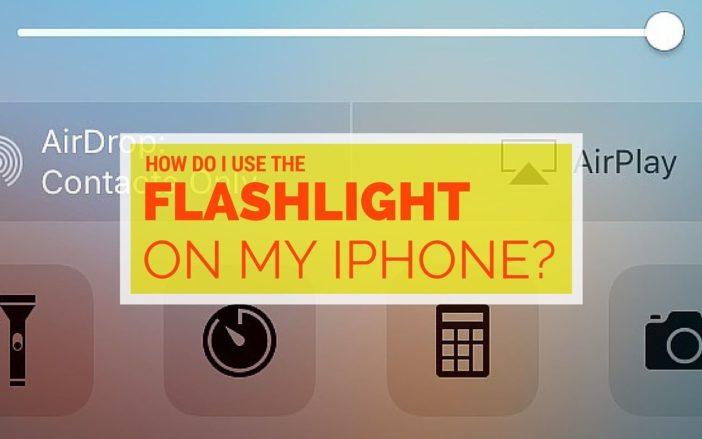 How Do I Use The Flashlight On My iPhone?