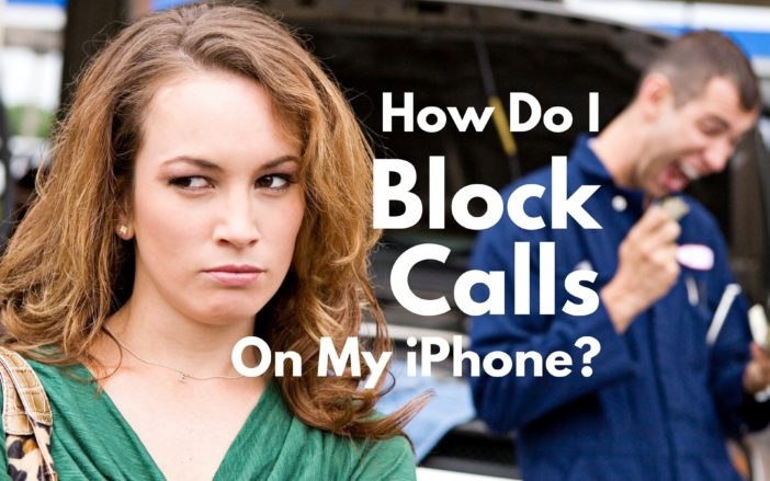 How Do I Block Calls On My iPhone?