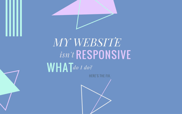 My Website Isn't Responsive. What Do I Do?