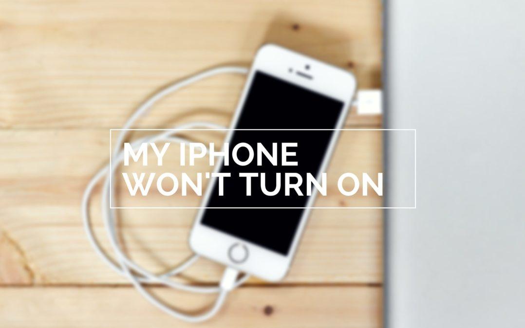 My iPhone Won't Turn On