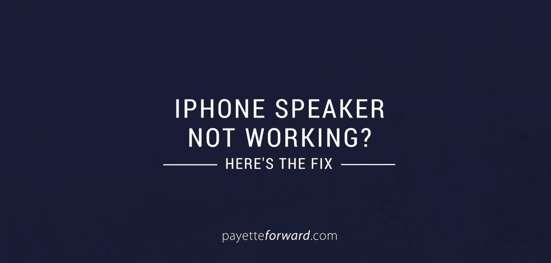 iphone sound wont work iphone speaker not working here s the real fix 9908