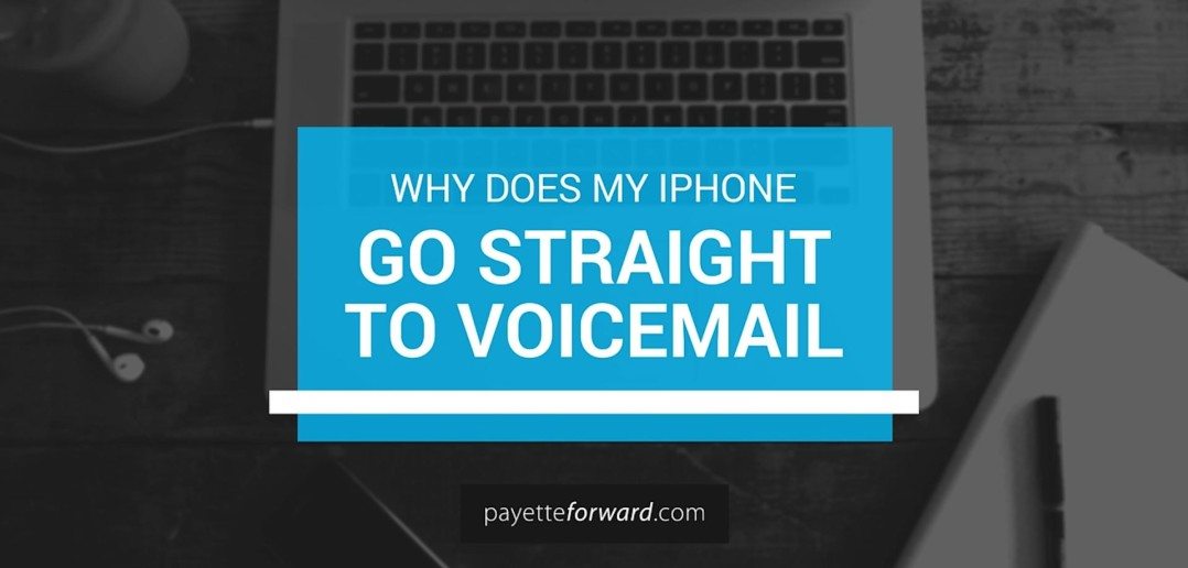iphone goes directly to voicemail why does my iphone go to voicemail here s the fix 6672