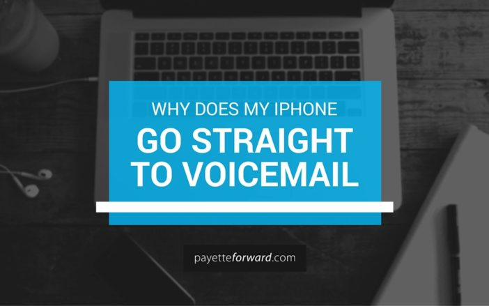 Why Does My iPhone Go Straight To Voicemail?