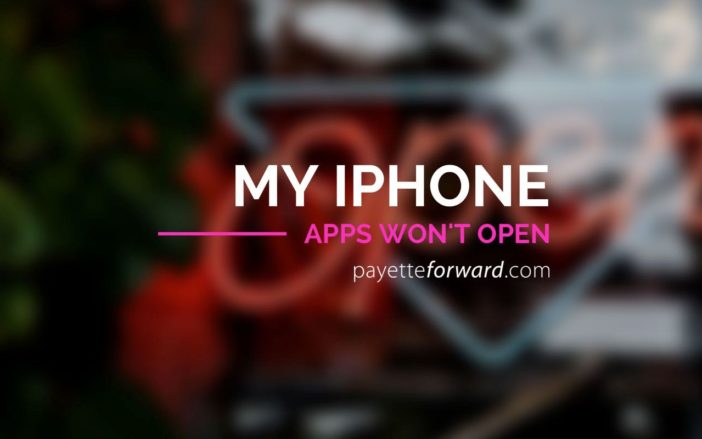My iPhone Apps Won't Open! Here's The Fix.