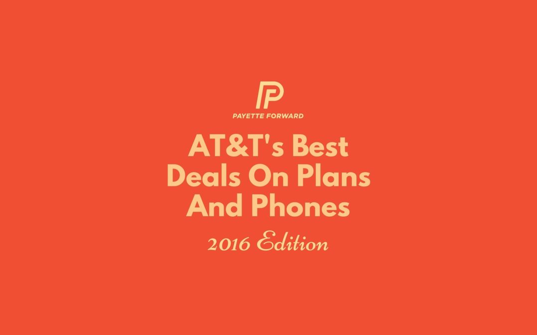 Best AT&T Deals On Phones And Plans In 2016