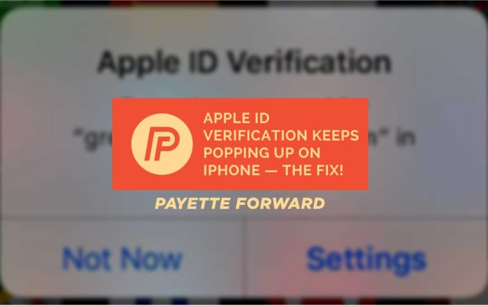 Apple ID Verification Keeps Popping Up On iPhone — The Fix