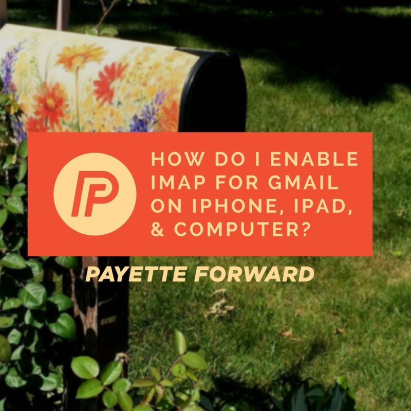 How Do I Enable IMAP For Gmail On IPhone, IPad, & Computer