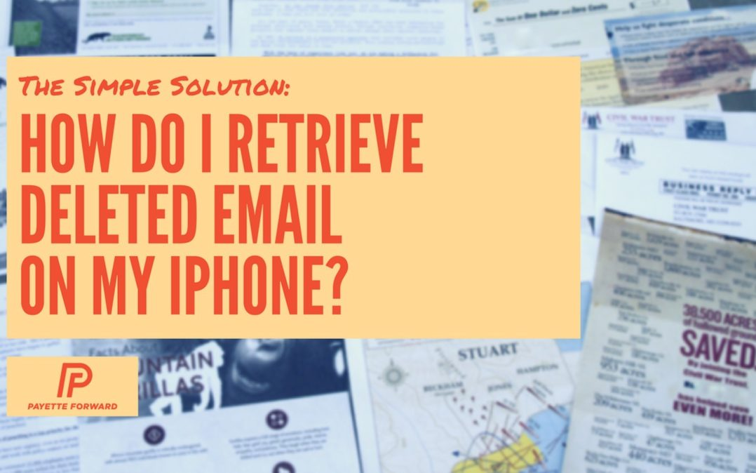 How Do I Retrieve Deleted Email On My iPhone? The Fix!